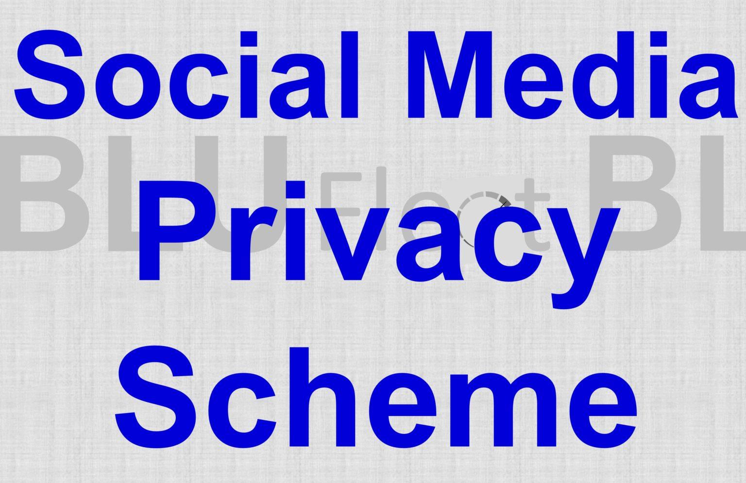 Social Media Privacy Scheme